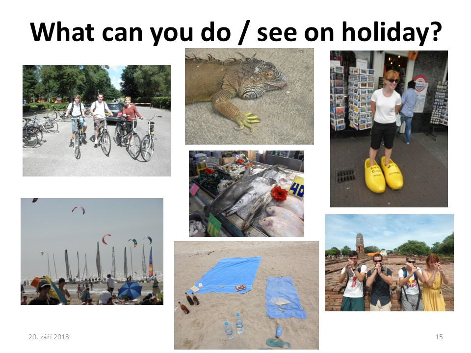 What can you do / see on holiday