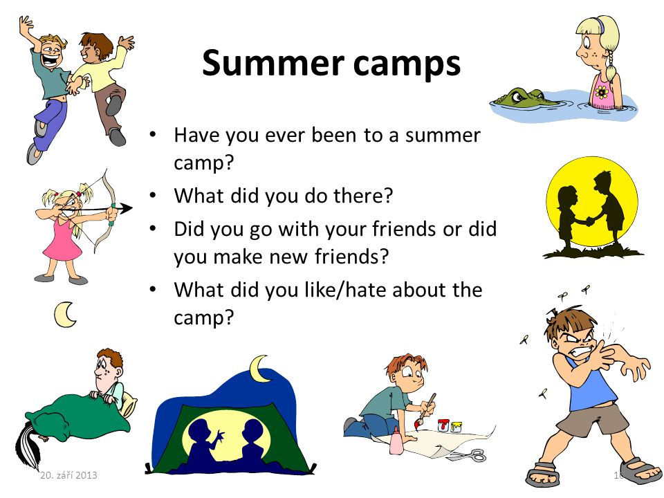 Summer camps Have you ever been to a summer camp