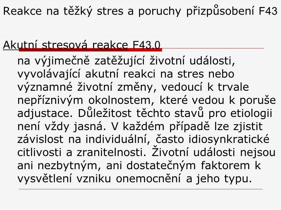 Reakce na těžký stres a poruchy přizpůsobení F43