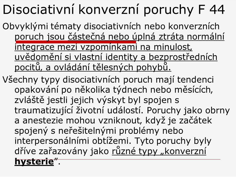 Disociativní konverzní poruchy F 44