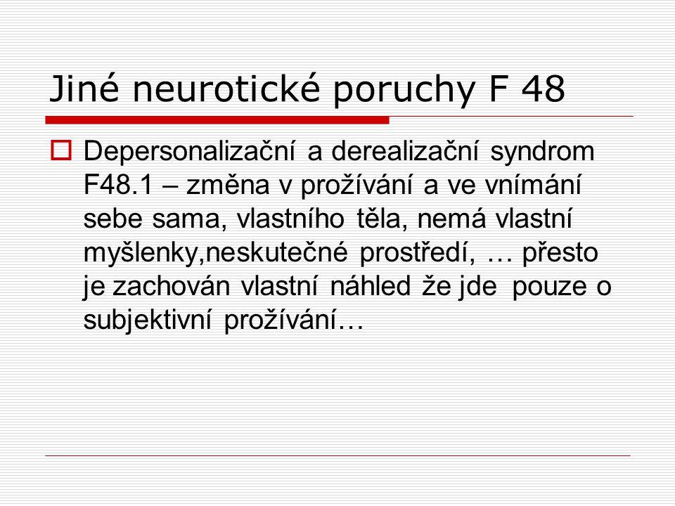 Jiné neurotické poruchy F 48