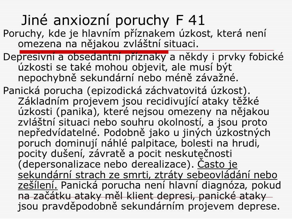 Jiné anxiozní poruchy F 41