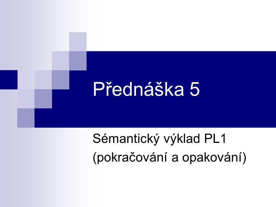 Sémantický výklad PL1 (pokračování a opakování)