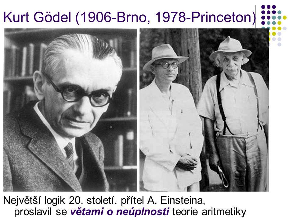 Kurt Gödel (1906-Brno, 1978-Princeton)
