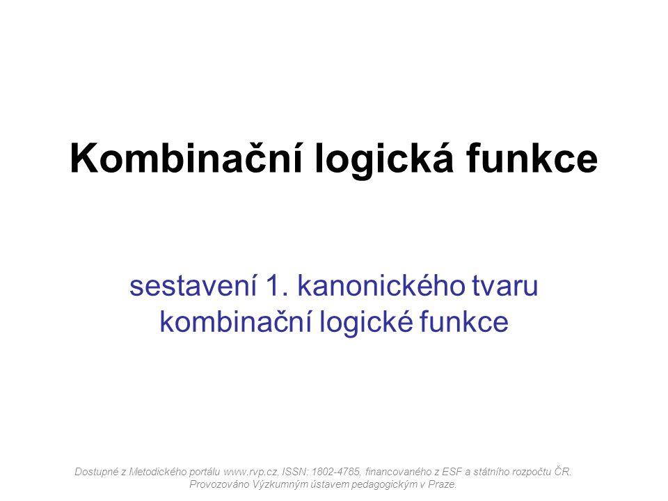 sestavení 1. kanonického tvaru kombinační logické funkce