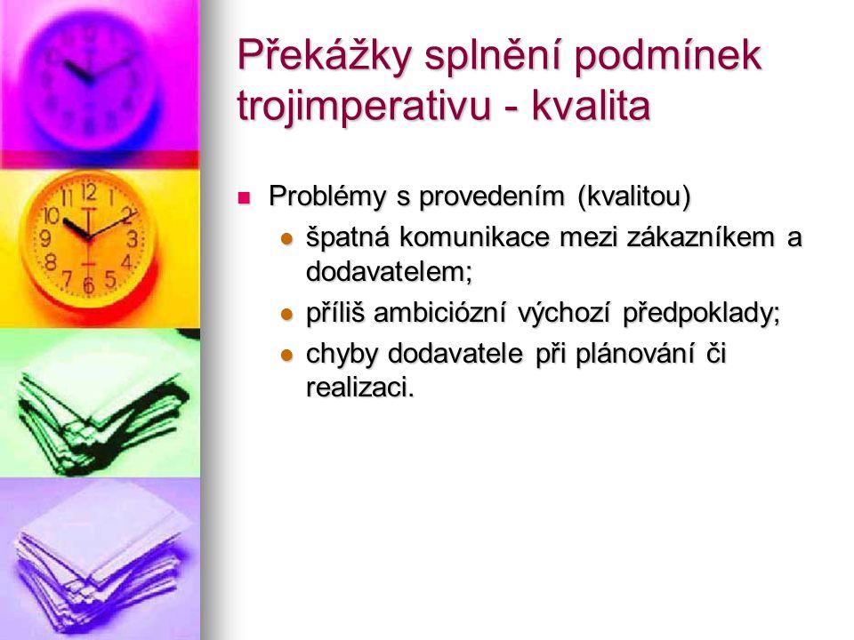 Překážky splnění podmínek trojimperativu - kvalita
