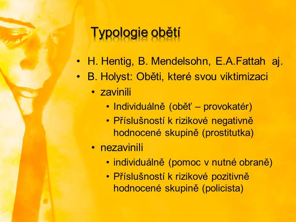 Typologie obětí H. Hentig, B. Mendelsohn, E.A.Fattah aj.