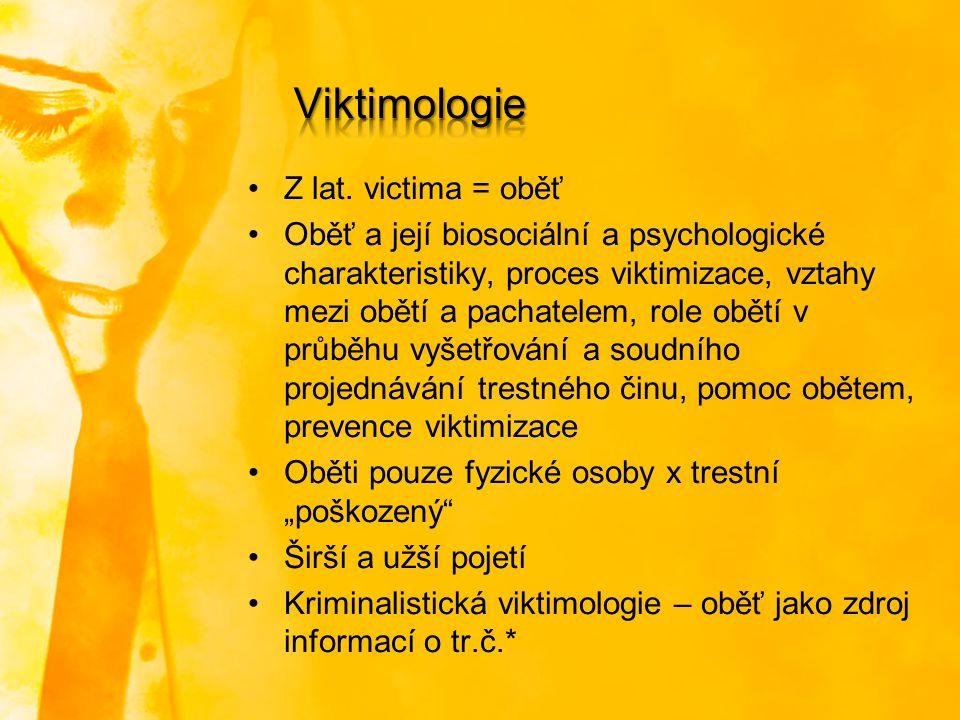 Viktimologie Z lat. victima = oběť