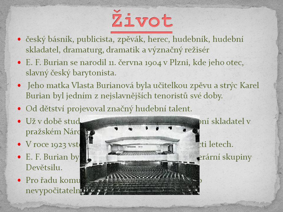 Život český básník, publicista, zpěvák, herec, hudebník, hudební skladatel, dramaturg, dramatik a význačný režisér.