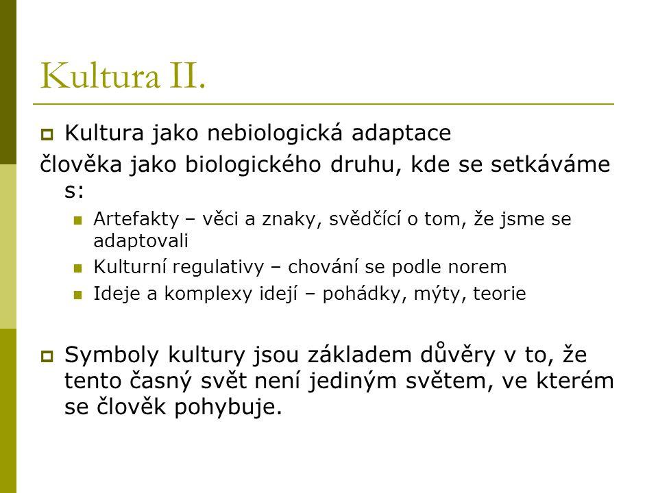 Kultura II. Kultura jako nebiologická adaptace