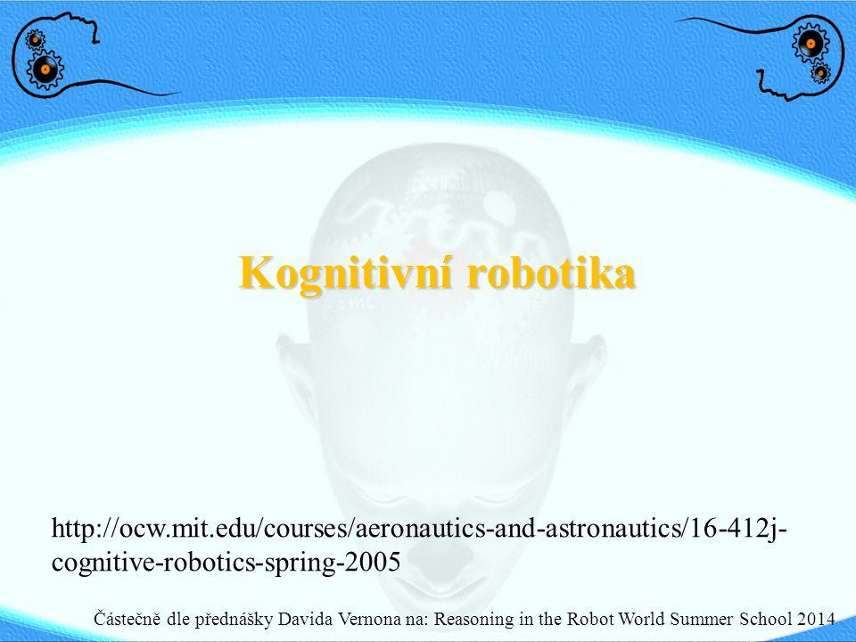 Kognitivní robotika Dodat přednášku z IRRS o jazyce
