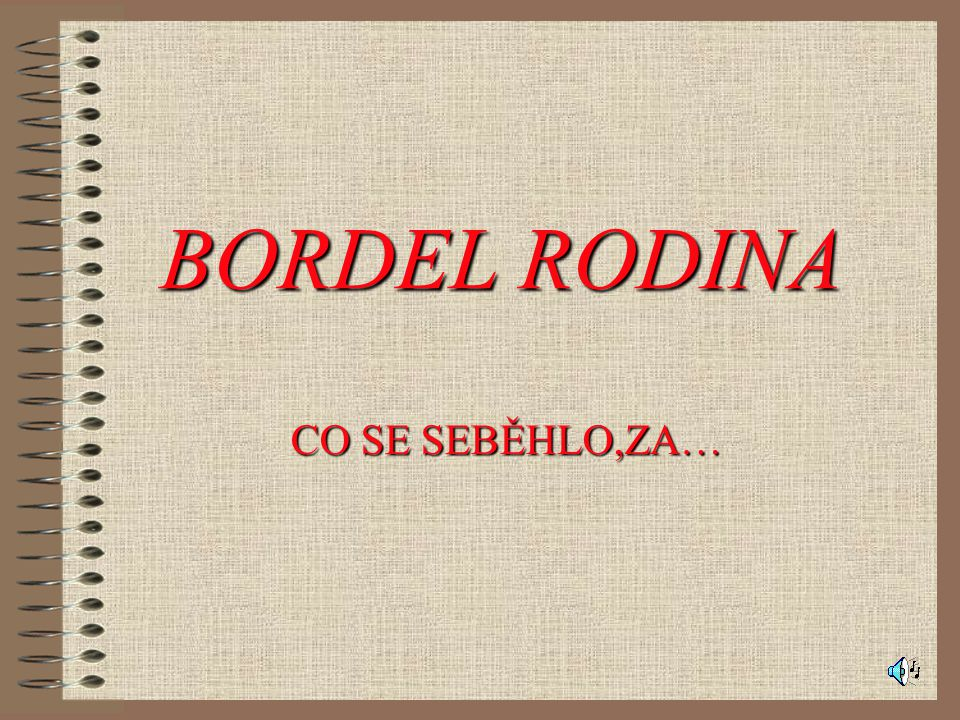 BORDEL RODINA CO SE SEBĚHLO,ZA…