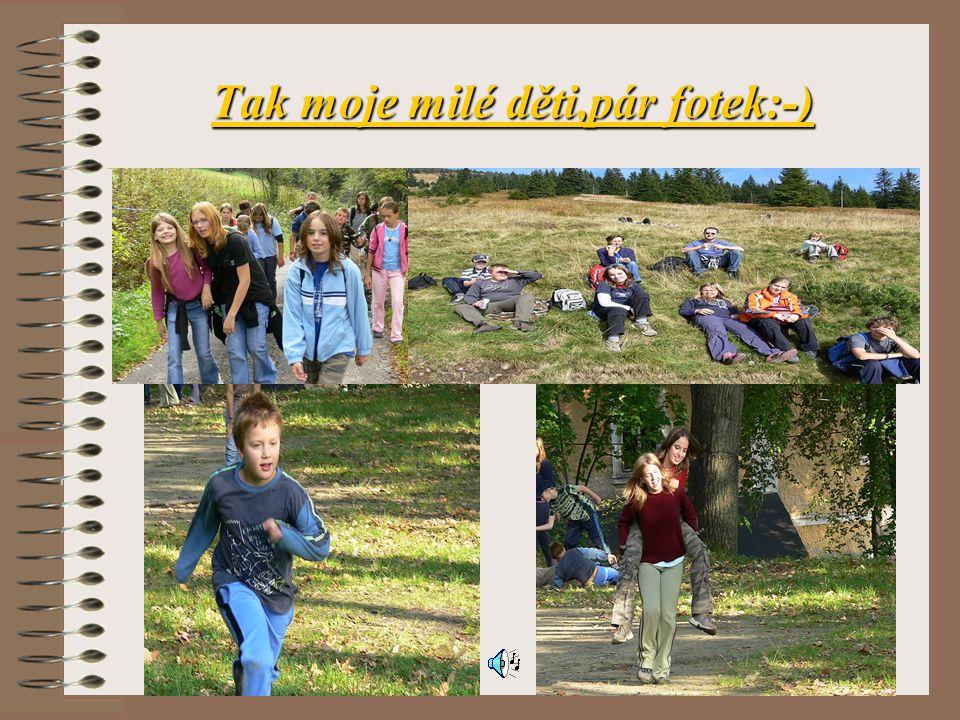 Tak moje milé děti,pár fotek:-)
