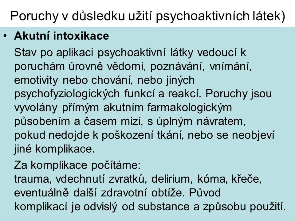Poruchy v důsledku užití psychoaktivních látek)