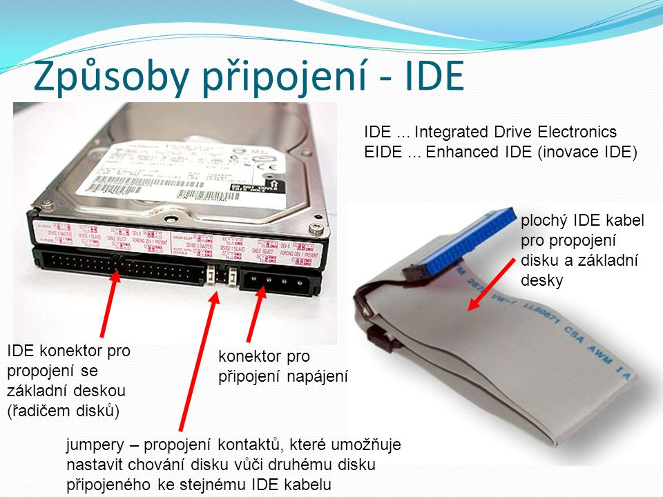 Způsoby připojení - IDE