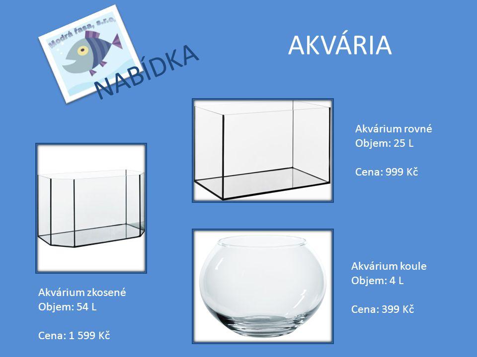AKVÁRIA NABÍDKA Akvárium rovné Objem: 25 L Cena: 999 Kč Akvárium koule