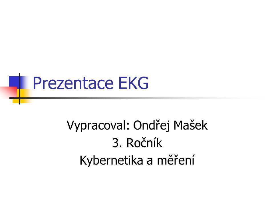 Vypracoval: Ondřej Mašek 3. Ročník Kybernetika a měření