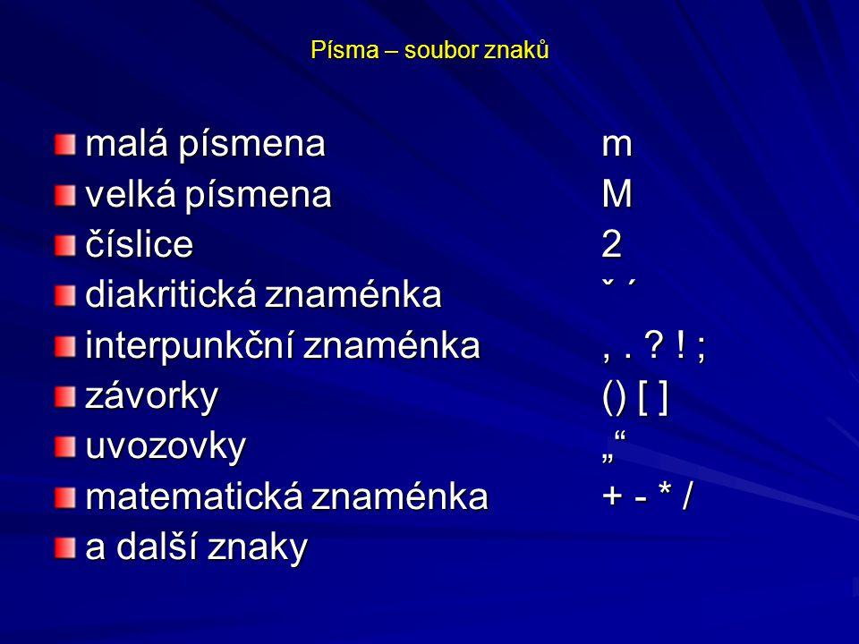 diakritická znaménka ˇ ´ interpunkční znaménka , . ! ;