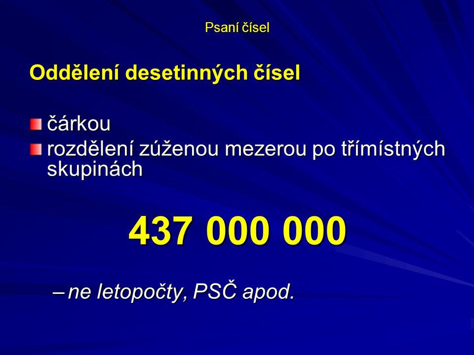 437 000 000 Oddělení desetinných čísel čárkou