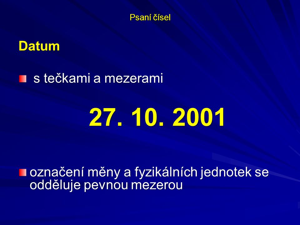 27. 10. 2001 Datum s tečkami a mezerami
