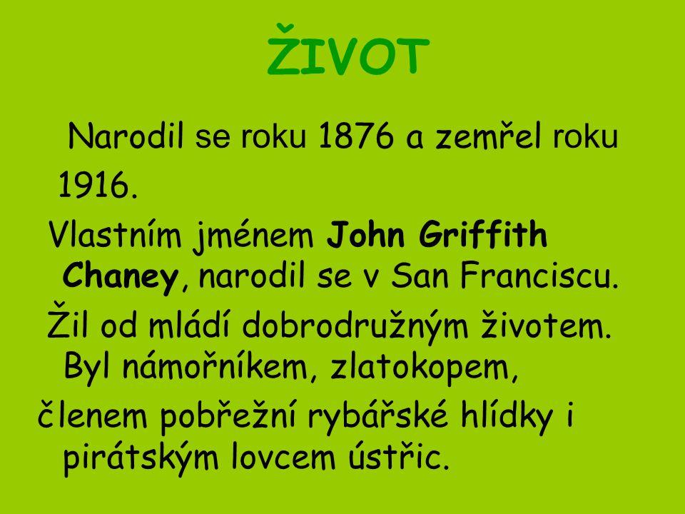 ŽIVOT Narodil se roku 1876 a zemřel roku 1916.