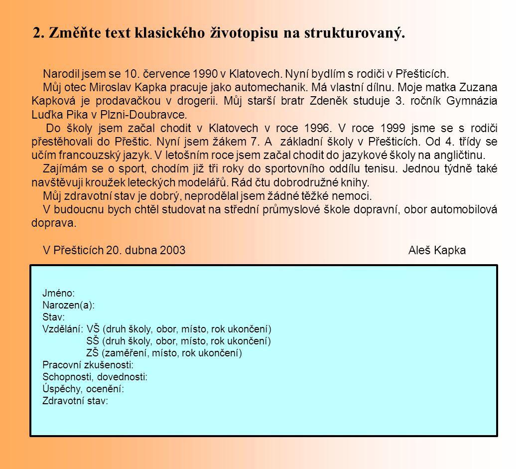 2. Změňte text klasického životopisu na strukturovaný.