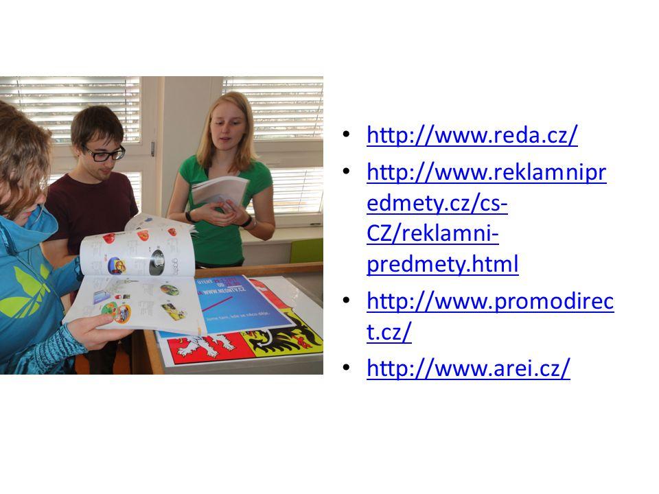 http://www.reda.cz/ http://www.reklamnipredmety.cz/cs-CZ/reklamni-predmety.html. http://www.promodirect.cz/