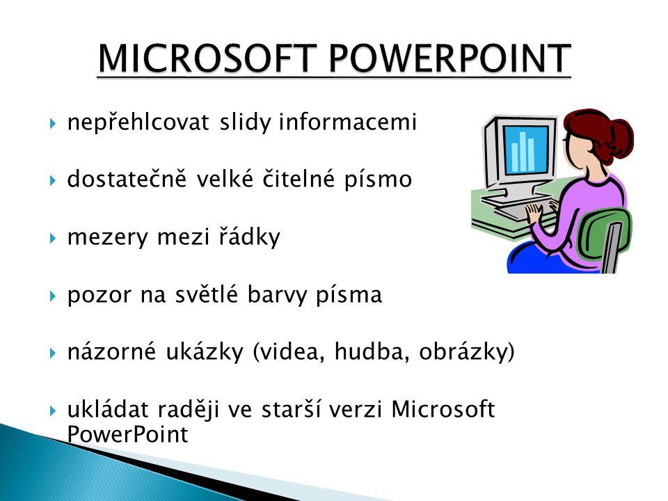MICROSOFT POWERPOINT nepřehlcovat slidy informacemi