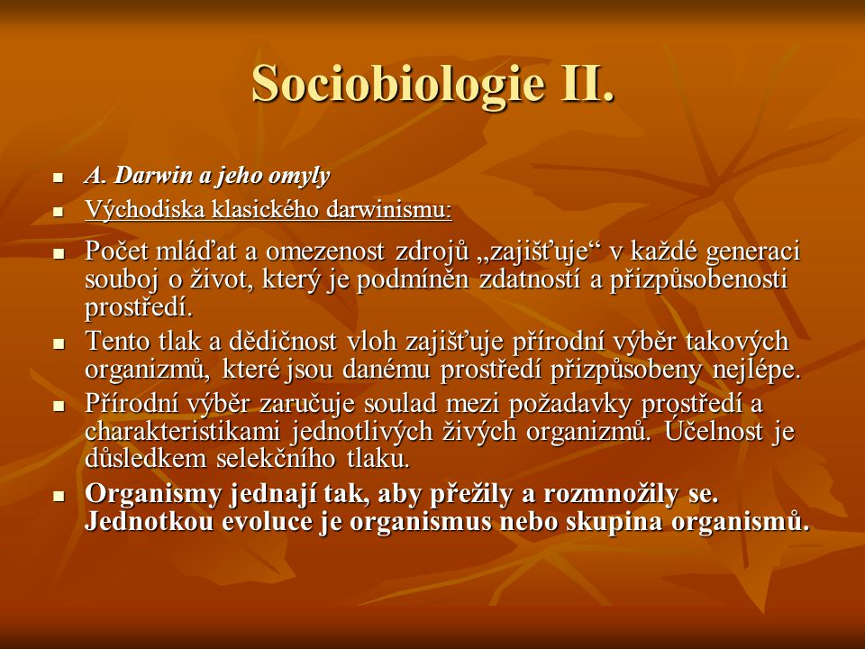 Sociobiologie II. A. Darwin a jeho omyly. Východiska klasického darwinismu: