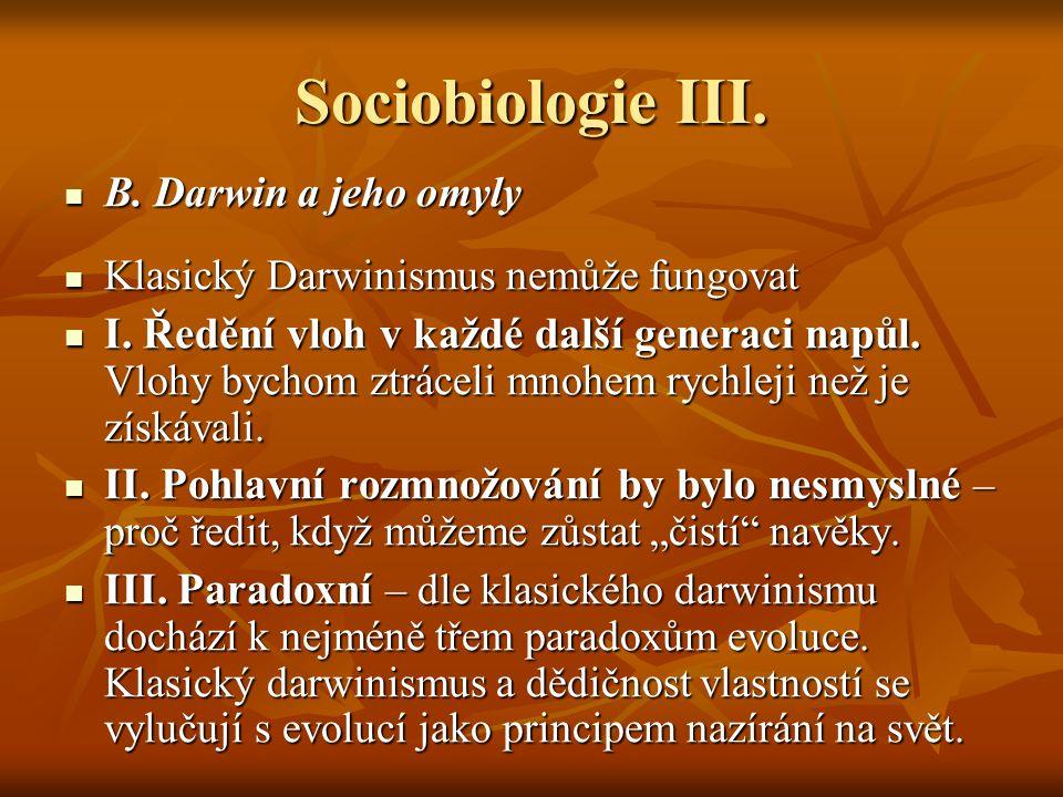 Sociobiologie III. B. Darwin a jeho omyly. Klasický Darwinismus nemůže fungovat.