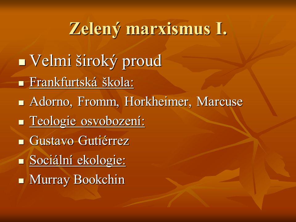 Zelený marxismus I. Velmi široký proud Frankfurtská škola:
