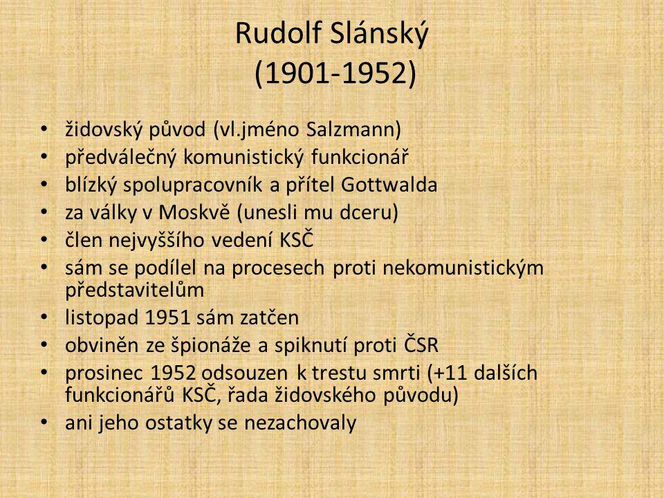 Rudolf Slánský (1901-1952) židovský původ (vl.jméno Salzmann)