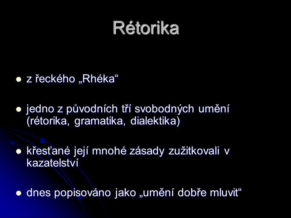 """Rétorika z řeckého """"Rhéka"""