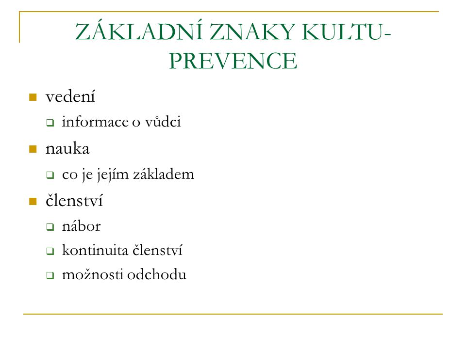 ZÁKLADNÍ ZNAKY KULTU- PREVENCE