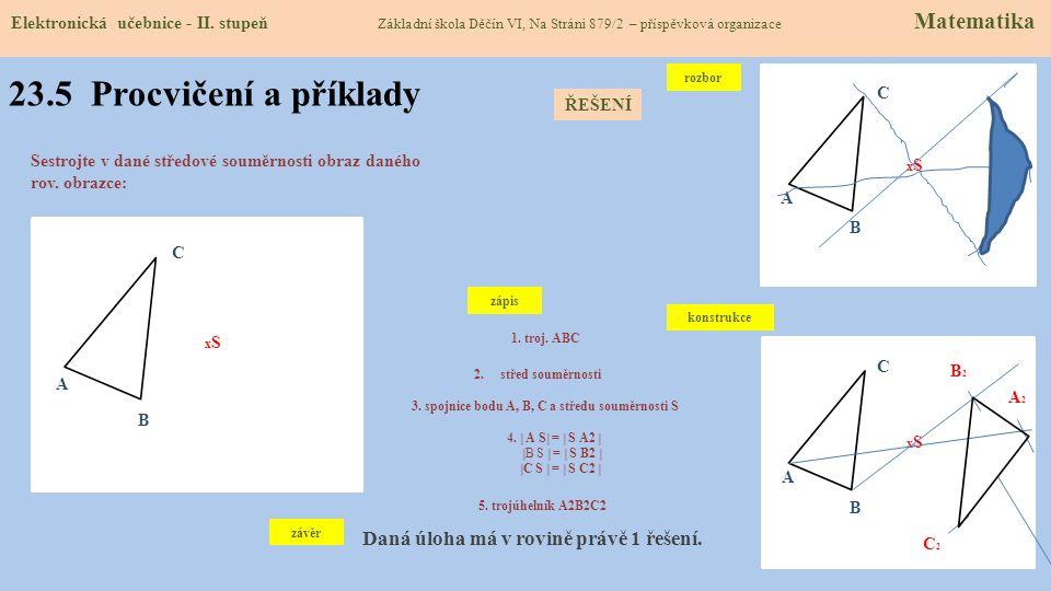 23.5 Procvičení a příklady Daná úloha má v rovině právě 1 řešení.
