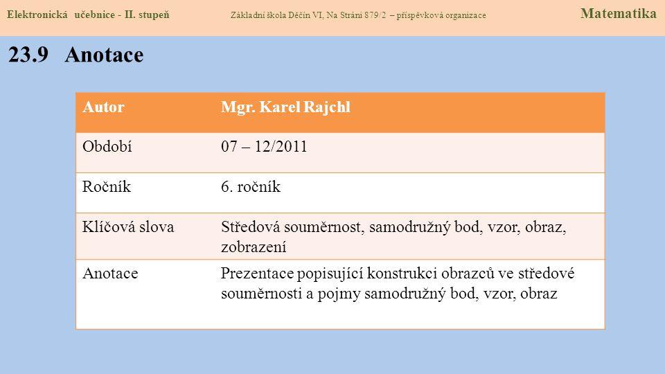 23.9 Anotace Autor Mgr. Karel Rajchl Období 07 – 12/2011 Ročník