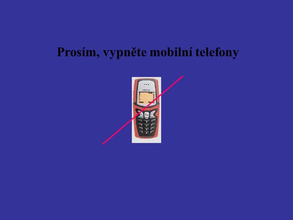 Prosím, vypněte mobilní telefony