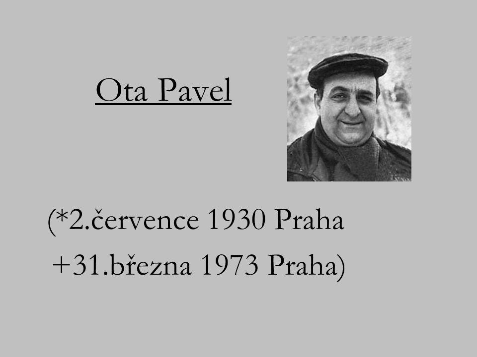 (*2.července 1930 Praha +31.března 1973 Praha)