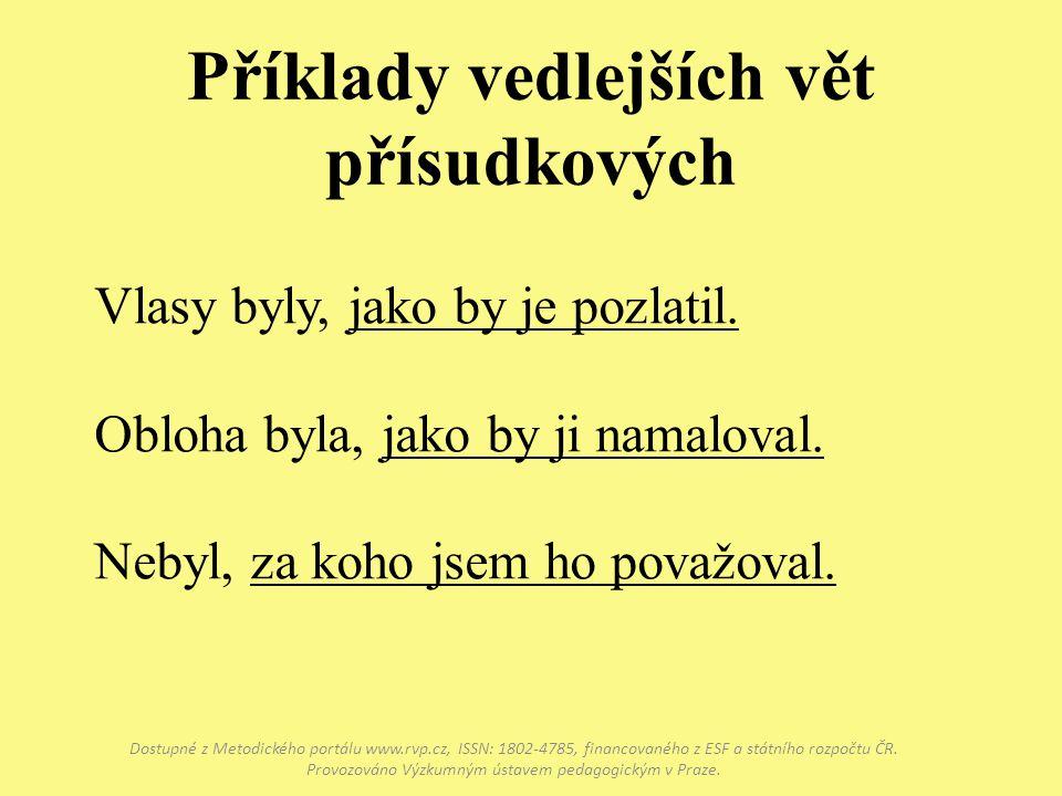 Příklady vedlejších vět přísudkových