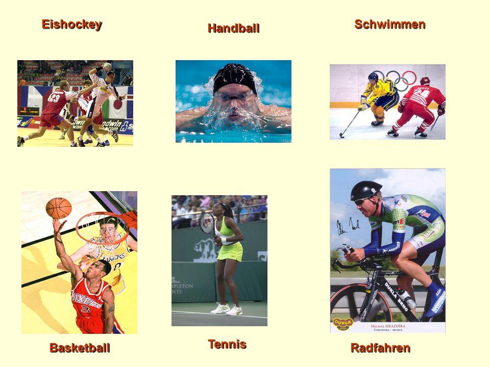 Eishockey Schwimmen Handball Tennis Basketball Radfahren