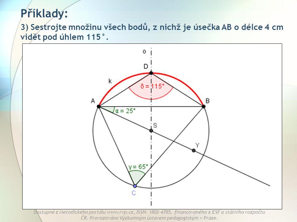 Příklady: 3) Sestrojte množinu všech bodů, z nichž je úsečka AB o délce 4 cm vidět pod úhlem 115°.