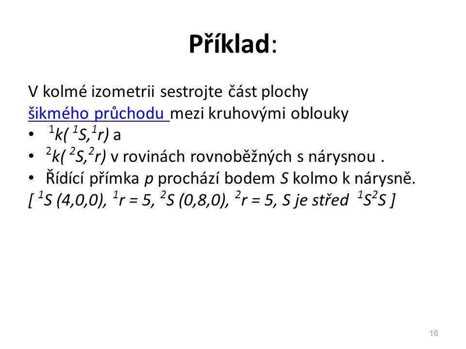 Příklad: V kolmé izometrii sestrojte část plochy