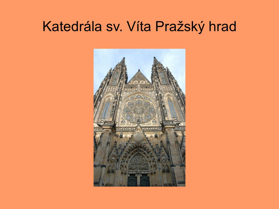 Katedrála sv. Víta Pražský hrad