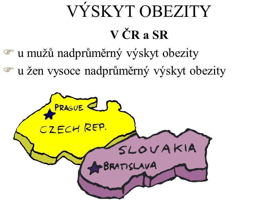 VÝSKYT OBEZITY V ČR a SR u mužů nadprůměrný výskyt obezity