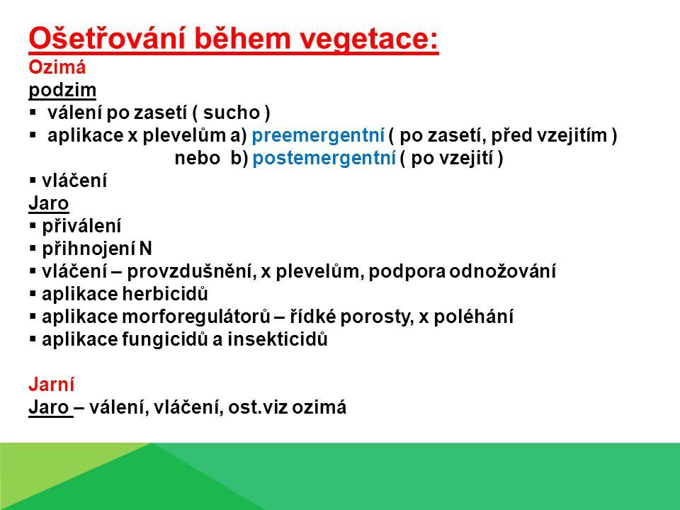 Ošetřování během vegetace: