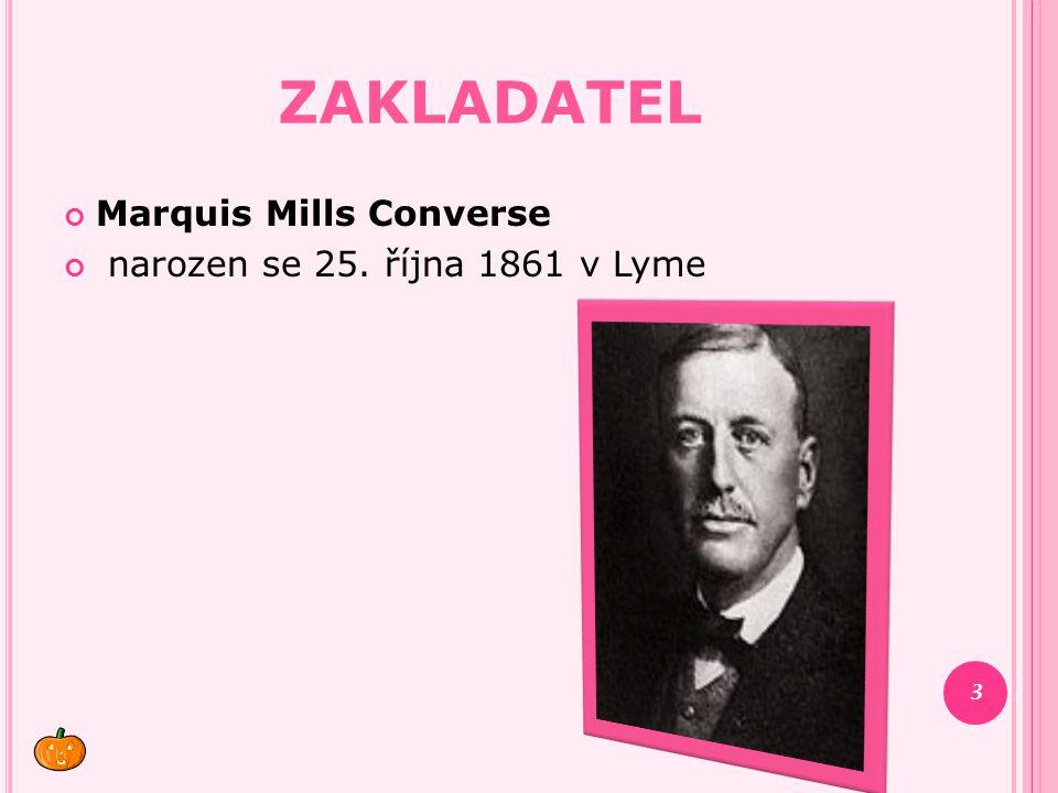 Zakladatel Marquis Mills Converse narozen se 25. října 1861 v Lyme