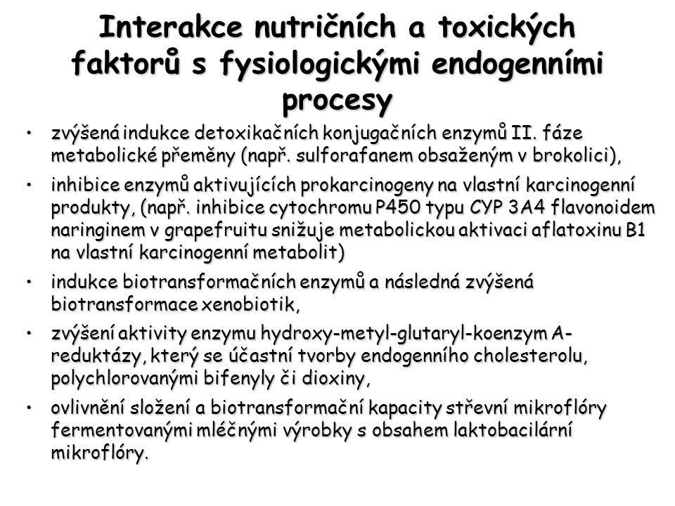 Interakce nutričních a toxických faktorů s fysiologickými endogenními procesy