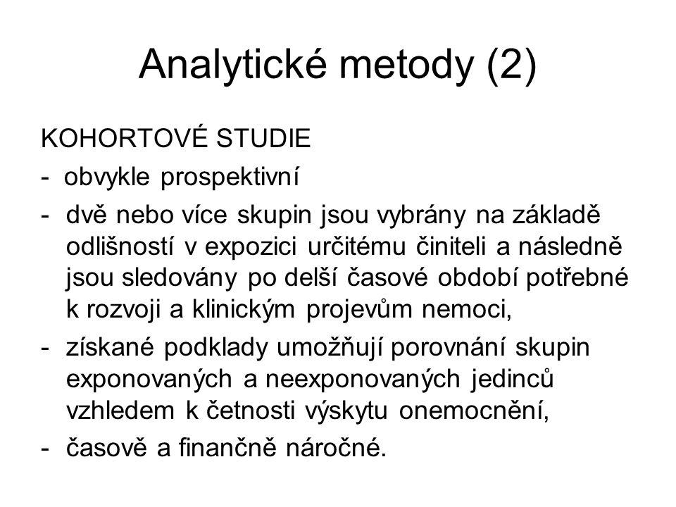 Analytické metody (2) KOHORTOVÉ STUDIE - obvykle prospektivní