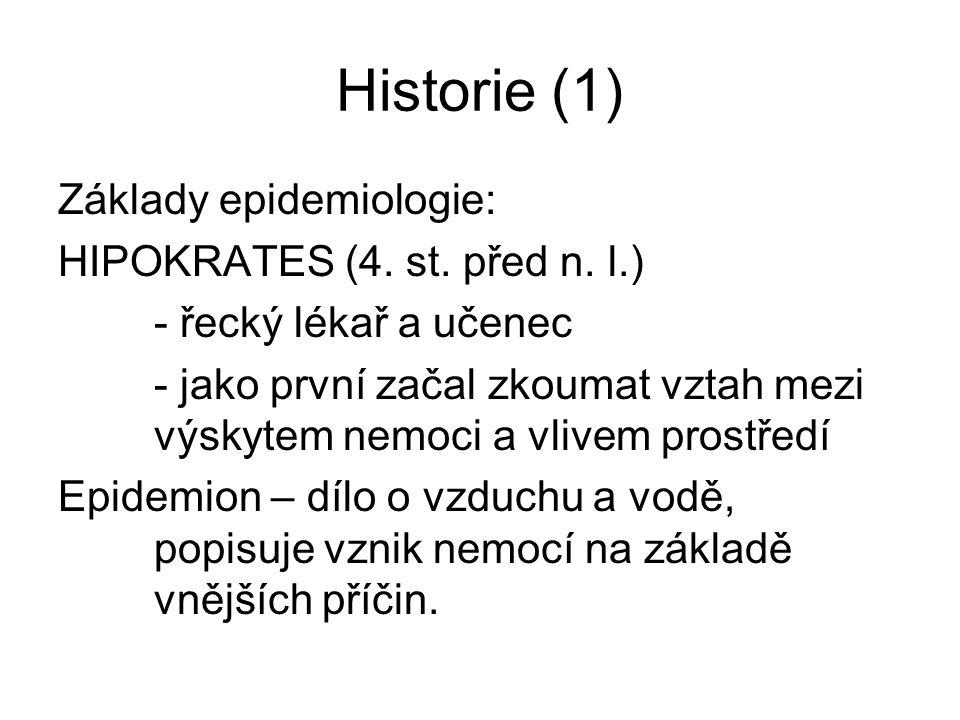 Historie (1) Základy epidemiologie: HIPOKRATES (4. st. před n. l.)