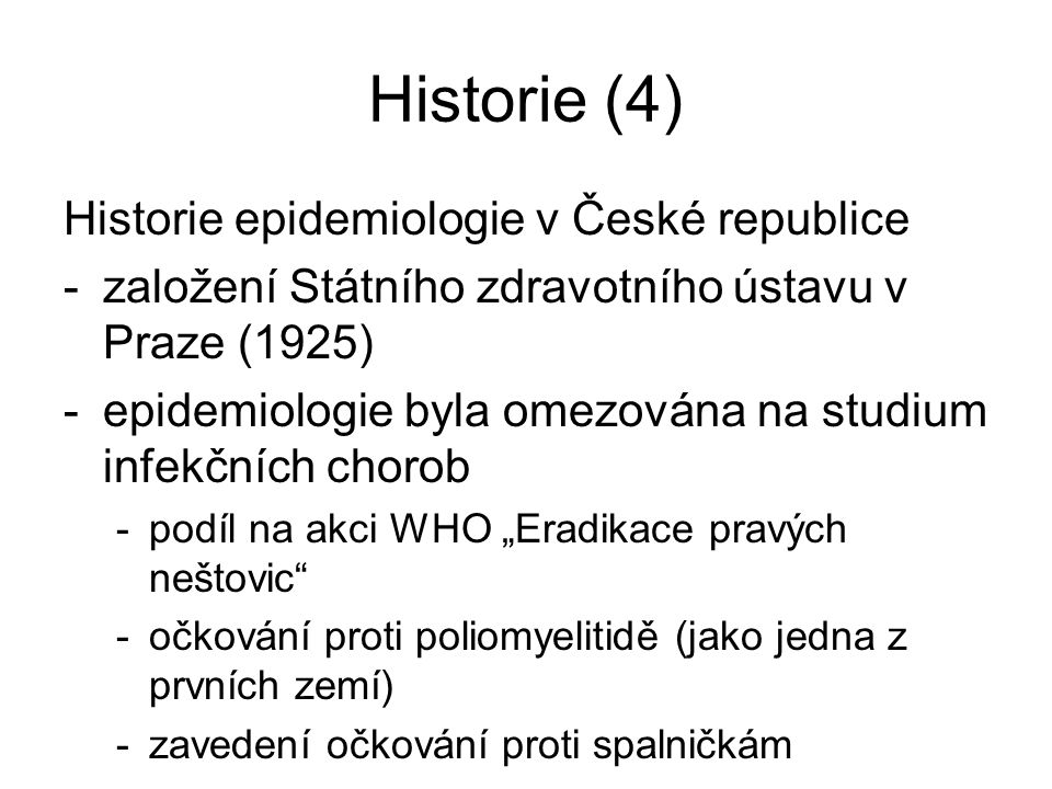 Historie (4) Historie epidemiologie v České republice